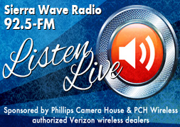 For out of area listeners, tune in to www.sierrawave.net